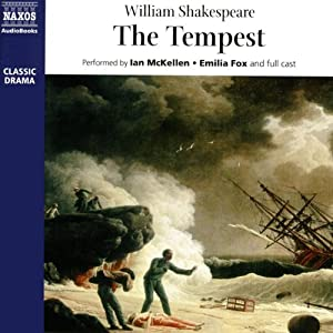 The Tempest Audiobook by William Shakespeare Narrated by Sir Ian McKellen, Emilia Fox, Scott Handy, Ben Owukwe