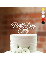 Wedding Anniversary Cake topper Best day ever Cake Toppers for Wedding Acrylic Cake Decorations HappyPlywood (width 6, white)