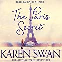 The Paris Secret Hörbuch von Karen Swan Gesprochen von: Katie Scarfe