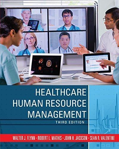 Healthcare Human Resource Management 3rd edition by Flynn, Walter J., Mathis, Robert L., Jackson, John H., Valen (2015) Hardcover