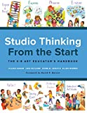 Studio Thinking from the Start: The K–8 Art Educator's Handbook