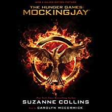 Mockingjay: Hunger Games Trilogy, Book 3 Audiobook by Suzanne Collins Narrated by Carolyn McCormick