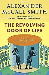 The Revolving Door of Life (44 Scotland Street Series)