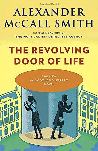 The Revolving Door of Life (44 Scotland Street Series)