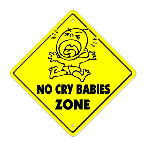 "No Cry Babies Crossing Sign Zone Xing | Indoor/Outdoor | 12"" Tall whining diapers crybaby winer from SignMission"