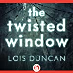 The Twisted Window | Lois Duncan