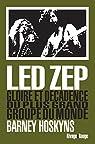 Led Zep. Gloire et décadence du plus grand groupe du monde par Hoskyns