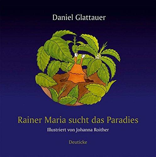 Rainer Maria sucht das Paradies