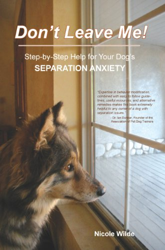 (Don't Leave Me! Step-by-Step Help for Your Dog's Separation Anxiety)