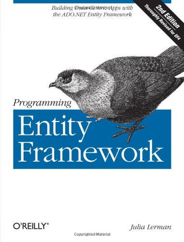 Programming Entity Framework: Building Data Centric Apps with the ADO.NET Entity Framework by Brand: O'Reilly Media