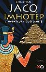 Imhotep, l'inventeur de l'éternité : Le secret de la pyramide par Jacq