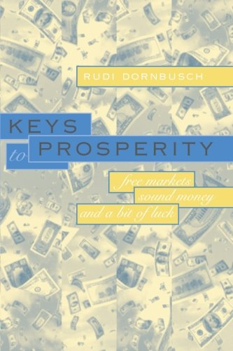 Read Online Keys to Prosperity: Free Markets, Sound Money, and a Bit of Luck PDF