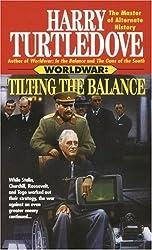 Tilting the Balance (Worldwar, Book Two) (Worldwar Series)