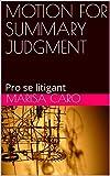 #4: MOTION FOR SUMMARY JUDGMENT: Pro se litigant