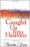 Caught up into Heaven, Marietta Davis, 0883685752