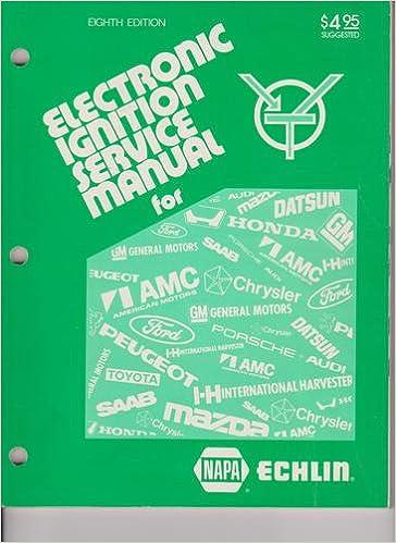 Napa Echlin Electronic Ignition Service Manual: Mitchell Manuals Inc