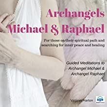 Meditation with Archangels Michael & Raphael: Meditation with Your Angels and Archangels Audiobook by Virginia Harton Narrated by Virginia Harton