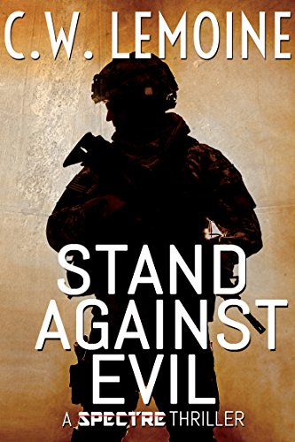Stand Against Evil (Spectre Series Book 6) by [Lemoine, C.W.]