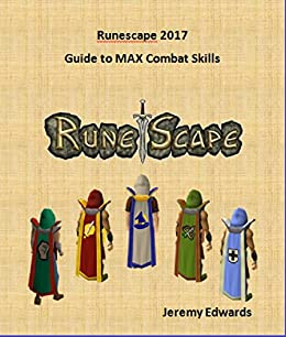 Runescape 2017: 1-99 Melee, Range, and Magic Guide: COMPLETE