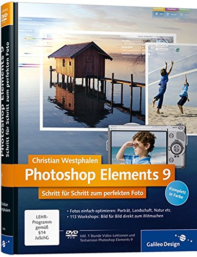 Photoshop Elements 9: Schritt für Schritt zum perfekten Foto (Galileo Design) Gebundenes Buch – 28. Dezember 2010 Christian Westphalen 3836216965 Anwendungs-Software Computers / General