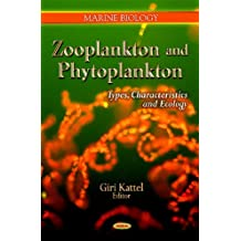 Zooplankton and Phytoplankton: Types, Characteristics, and Ecology