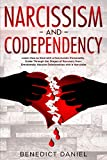 Narcissism and Codependency: Learn How to Deal with a Narcissistic Personality. Guide Through the Stages of Recovery from Emotionally Abusive Relationships with a Narcissist