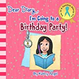 Dear Diary, I'm Going to a Birthday Party!