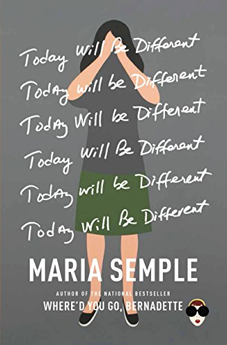 Today Will Be Different by [Semple, Maria]