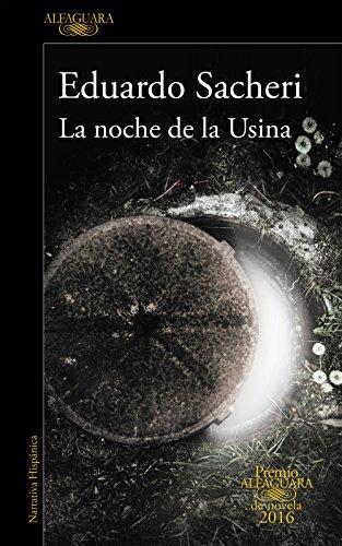La noche de la Usina (Premio Alfaguara de novela 2016) (Spanish Edition)