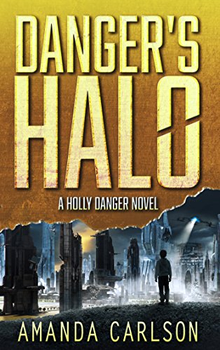 Danger's Halo: (Holly Danger Book 1) by [Carlson, Amanda]