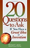 20 Questions to Ask If You Have a Great Idea or Invention, Michael H. Jester, 1564148653