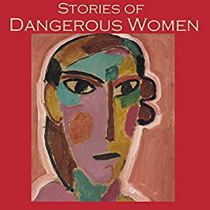 Stories of Dangerous Women Audiobook