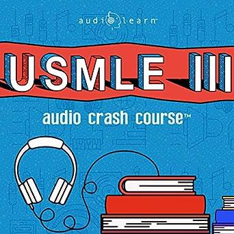 Amazon com: USMLE Step 3 Audio Crash Course - Complete Test Prep and