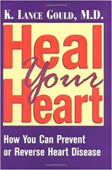 Heal Your Heart: How You Can Prevent or Reverse Heart Disease by Dr. K. Lance Gould M.D. (1998-10-01)