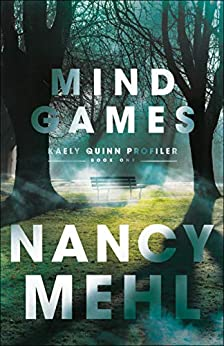 Mind Games (Kaely Quinn Profiler Book #1) by [Mehl, Nancy]