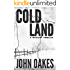 Cold Land: A Mystery Thriller