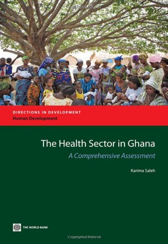 The Health Sector in Ghana: A Comprehensive Assessment (Directions in Development)