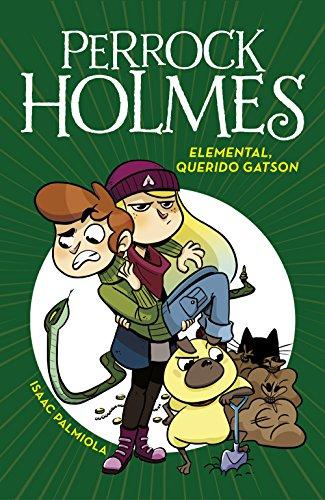 Elemental, querido Gatson (Serie Perrock Holmes 3) (Spanish Edition)