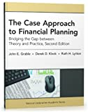 The Case Approach to Financial Planning: Bridging the Gap between Theory and Practice, Second Edition, John E. Grable PhD CFP® RFC, Derek D. Klock MBA, Ruth H. Lytton PhD, 1936362996