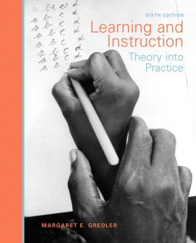 Learning and Instruction: Theory into Practice (6th Edition) 6th (sixth) Edition by Gredler, Margaret E. (2008)