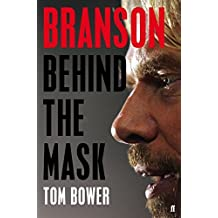 Branson: Behind the Mask by Tom Bower (2014-01-27)