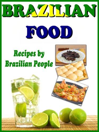 Brazilian Food - Recipes by Brazilian People (English Edition)