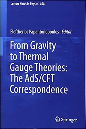 From Gravity To Thermal Gauge Theories The AdS CFT Correspondence Lecture Notes In Physics Eleftherios Papantonopoulos 9783642048630 Amazon Books