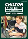 Chilton 2012 Labor Guide: Domestic & Imported Vehicles - CD-Rom