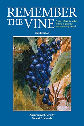 Remember the Vine: Third Edition by Spry Publishing LLC