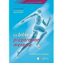 La Bible de la préparation mentale: La Méthode Target : de la théorie à la pratique (PREPARATION MEN)