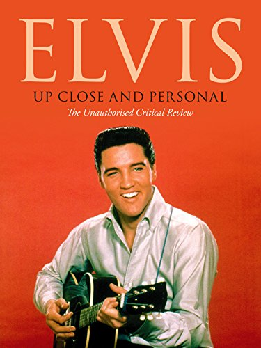 - Elvis Presley - Up Close and Personal