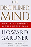 img - for Disciplined Mind: What All Students Should Understand by Howard Gardner (1999-05-05) book / textbook / text book