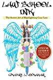 Law School Ink: the Secret Art of Highlighting Case Law [Deluxe Edition], Graeme Abraham, 1466243015