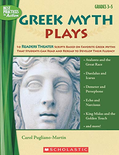 Scholastic Greek Myth Plays (Best Practices in Action) (Best Practices In Elementary Education)
